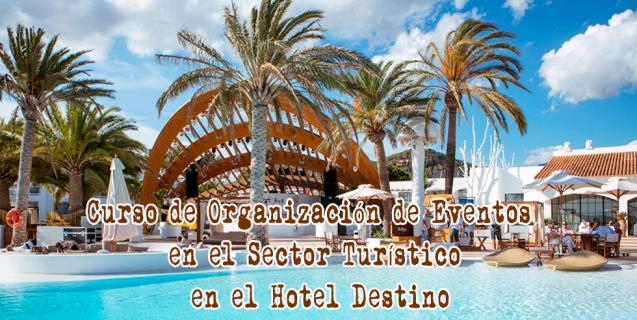 Curso de Organización de Eventos en el Sector Turístico en el Hotel Destino